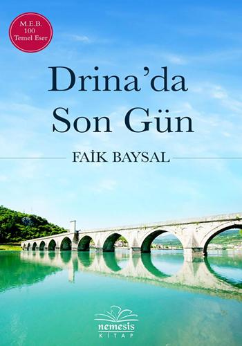 Drina'da Son Gün
