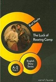 The Luck of Roaring Camp - English Story Series: A - 2 Stage 2
