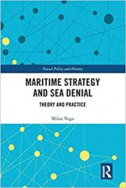 Maritime Strategy and Sea Denial: Theory and Practice