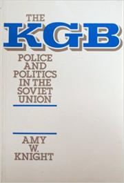 The KGB: Police and Politics in the Soviet Union.