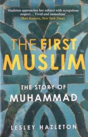 4. The First Muslim: The Story of Muhammad