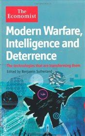Economist: Modern Warfare, Intelligence and Deterrence: The technologies that are transforming them