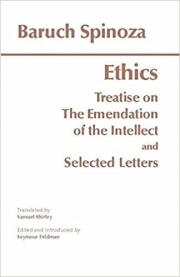 Ethics: with The Treatise on the Emendation of the Intellect and Selected Letters