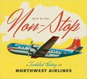 Non-Stop : A Turbulent History of Northwest Airlines