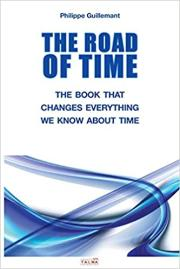 The Road of Time: The Book That Changes Everything We Know about Time