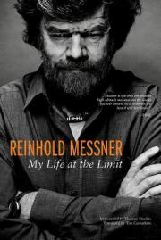 Reinhold Messner: My Life At The Limit (Legends and Lore)