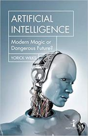 Artificial Intelligence: Modern Magic or Dangerous Future?