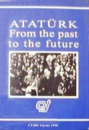 Atatürk From the past to the future