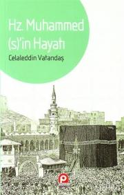 Hz. Muhammed (s)'in Hayatı