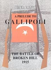 A Prelude to Gallipoli: The Battle of Broken Hill 1915