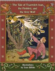 The Tale of Tsarevich Ivan, the Firebird, and the Grey Wolf