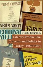 Literary Production, Currents and Politics in Turkey