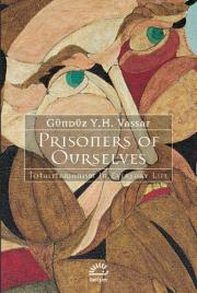 Prisoners of Ourselve