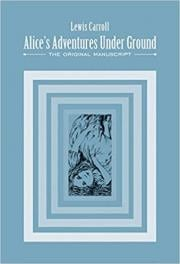 4. Alice's Adventures Under Ground: The Original Manuscript