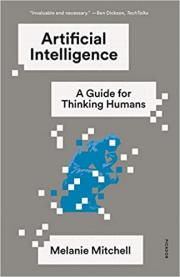 Artificial Intelligence: A Guide for Thinking Humans
