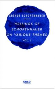 Writings Of Schopenhauer On Various Themes,  Vol. 1