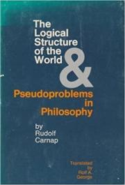 The Logical Structure of the World and Pseudo Problems of Philosophy
