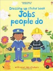 Jobs People Do (Dressing Up Sticker Book)