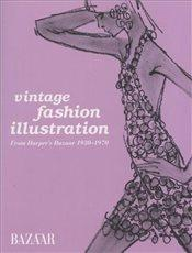 Vintage Fashion Illustration : From Harper's Bazaar 1930 - 1970