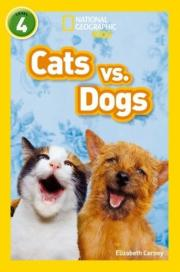 Cats vs. Dogs  ( National Geographic Readers 4 )