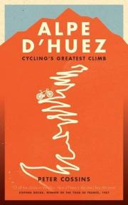 Alpe d'Huez - Cycling's Greatest Climb