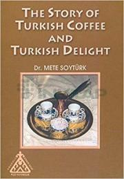 The Story of Turkish Coffee and Turkish Delight