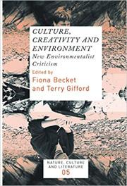 Culture, Creativity and Environment: New Environmentalist Criticism: 5