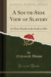 A Southside View of Slavery: Or, Three Months at the South