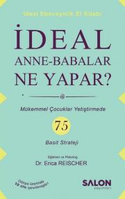 İdeal Anne-Babalar Ne Yapar?