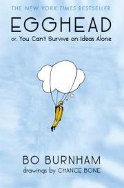 Egghead; or, You Can't Survive on Ideas Alone