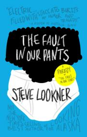 The Fault in Our Pants