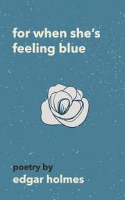 For When She's Feeling Blue