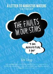 1. The Fault in Our Stars The Parody: A Letter to Augustus Waters
