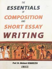 The Essentials of Composition and Short Essay Writing