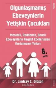 Olgunlaşmamış Ebeveynlerin Yetişkin Çocukları