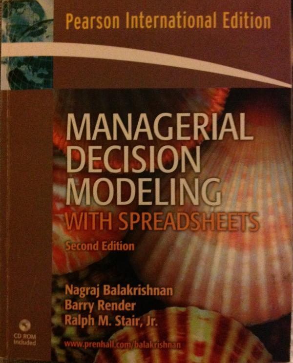 managerial decision modeling Studyguide for managerial decision modeling by balakrishnan, nagraj, isbn 978013 see more like this sponsored managerial decision modeling with spreadsheets  managerial decision modelling with spreadsheets course software pearson student see more like this sponsored.
