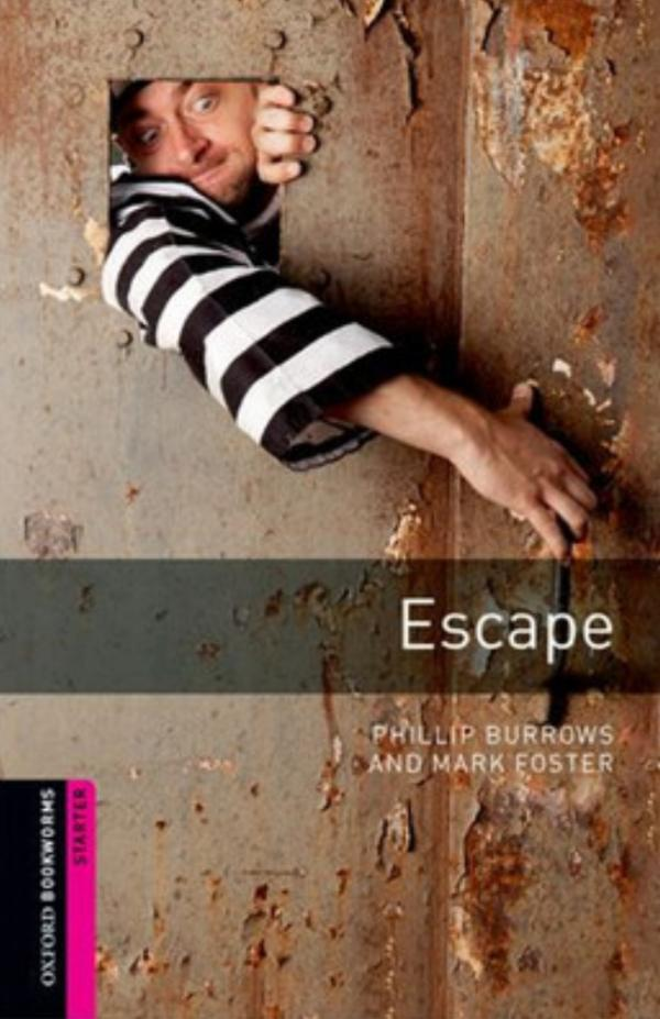 Oxford Bookworms Library: Starter: Escape: Thriller and Adventure