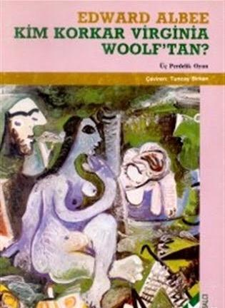 Kim Korkar Virginia Woolf'tan?